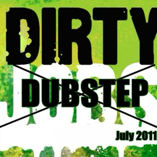 Dirty Dubstep July11