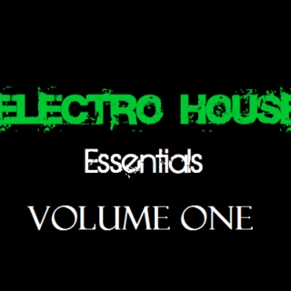 Electro- House Essentials.