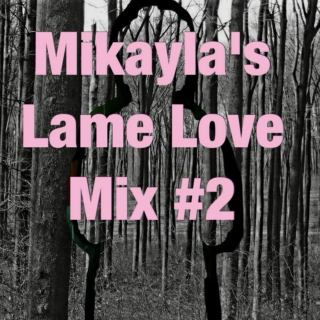 Lame Love Mix #2