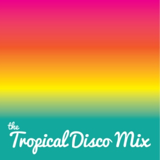 The Tropical Disco Mix