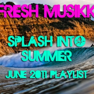Fresh Musikk: Splash Into Summer