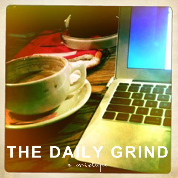 The Daily Grind