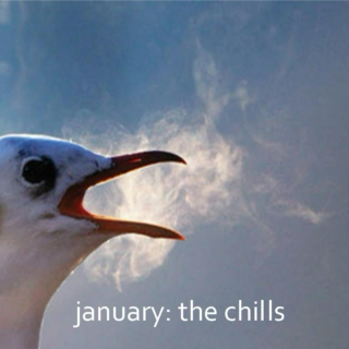 January: The Chills
