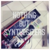 Nothing But Synthesizers