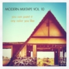 Modern Mixtape Vol. 10 - You Can Paint It Any Color