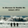 In Afternoon Air Monthly Mix: January 2012