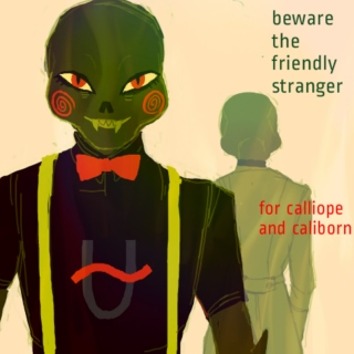 beware the friendly stranger: a calliope/caliborn mix