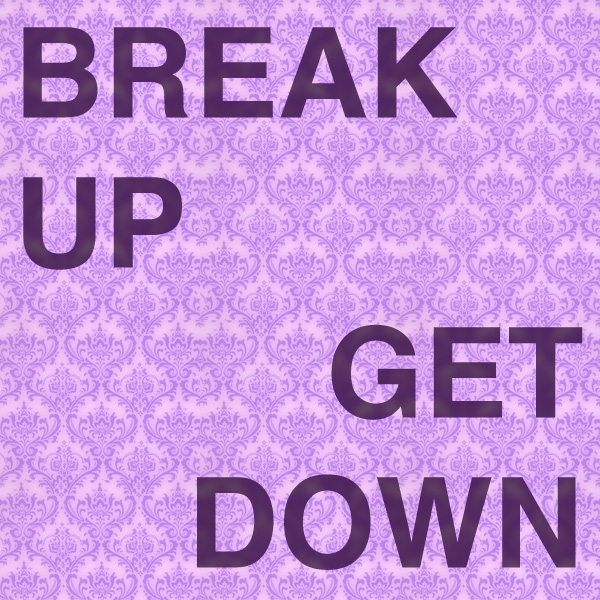 Break Up | Get Down