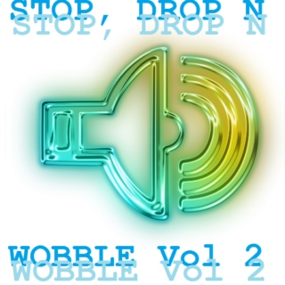 Stop, Drop N Wobble Vol 2