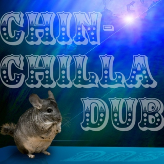 chin-chilla dub
