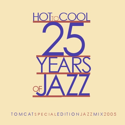 TomCat Special Edition Jazz Mix: Hot to Cool – 25 Years of Jazz