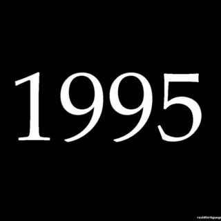 1995 - Great Year To Be Alive