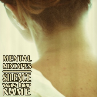 Mental - Silence Was Her Name
