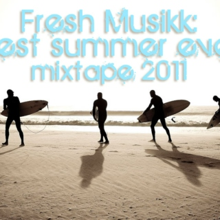 Fresh Musikk: Best Summer Ever, Mixtape 2011