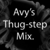 Avy's Thug-step Mix.