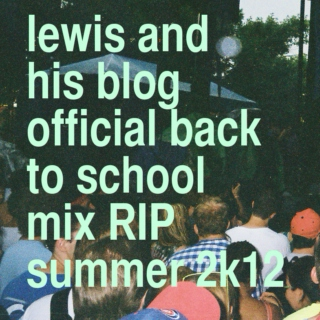 Lewis and his Blog Back To School Mix