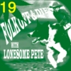 Folk Off & Die!! with Lonesome Pete!! #19