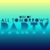 Best Of All Tomorrow's Parties