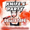 The Best Knife Party Mashups & Remixes