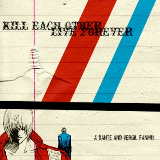 Kill Each Other / Live Forever
