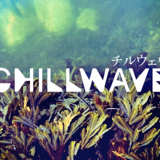 Chillwave is chill