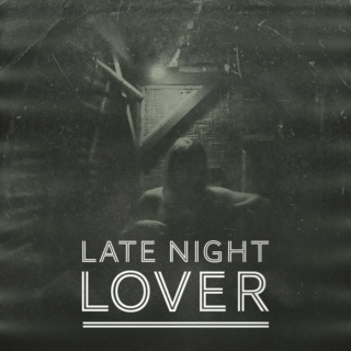 Late Night Lover