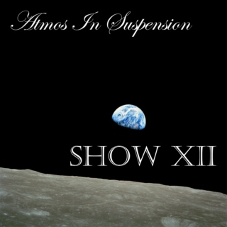 Atmos In Suspension Show XII