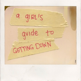 a girl's guide to getting down