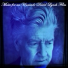 Music for an Unmade David Lynch Film