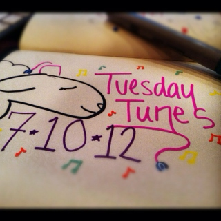 Tuesday Tunes- 7.10.12