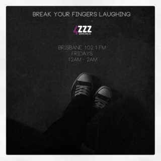 Break Your Fingers Laughing - 03/02/2012