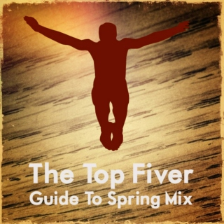 The Top Fiver Guide to Spring
