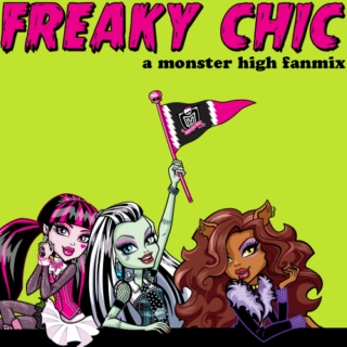 FREAKY CHIC ; a monster high fanmix