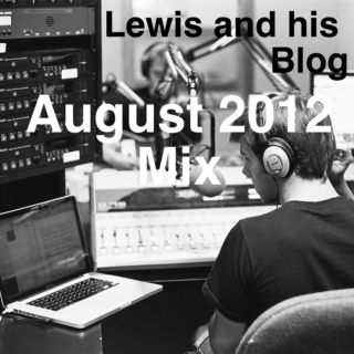 Lewis and his Blog August 2012 Mix