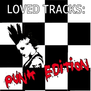 Loved Tracks: Punk Edition