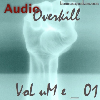 Audio Overkill Vol. 01