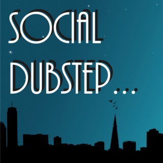Social Dubstep Mix