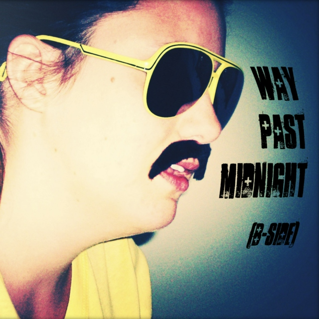 Way Past Midnight (B-Side)