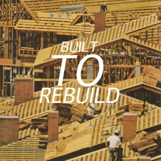Built to Rebuild