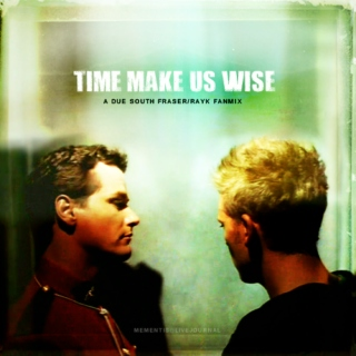 Time Make Us Wise