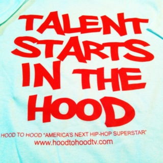 """TALENT STARTS IN THE HOOD"""