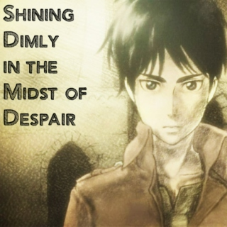 Shining Dimly in the Midst of Despair