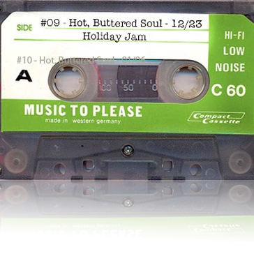 #09 - Hot Buttered Soul ♥ Holiday Jam