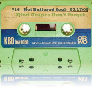 #16 - Hot Buttered Soul ♥ Mind Grapes Don't Forget