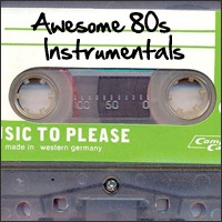 Awesome 80s Instrumentals