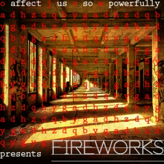 Affect Us So Powerfully | presents | Fireworks
