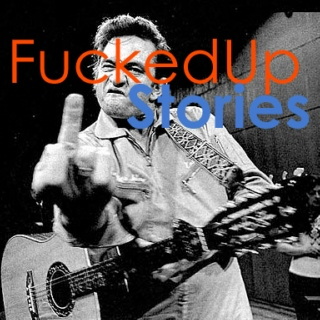 Fucked Up Stories