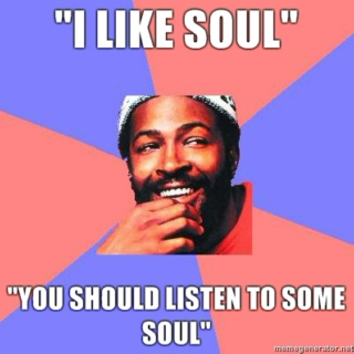 Is There Anybody Here Who Do Listen to Soul Music ? 30 Great Soul Songs Are Waiting For You