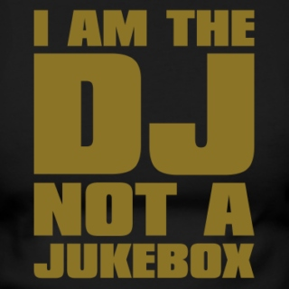 The DJ isn't a Jukebox