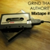 Grind That Authority Mixtape #3